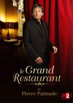 LE GRAND RESTAURANT 2010 Pierre Palmade